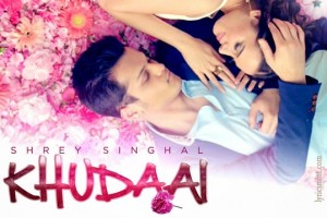 khudaishreysinghal lyrics