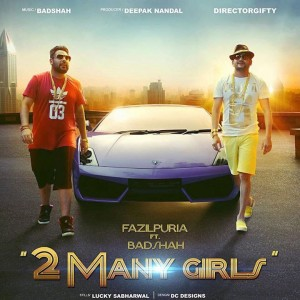 2 many girls song fazilpuria