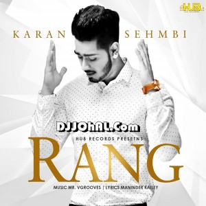 rang by karan sehmbi lyrics